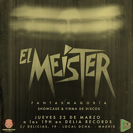 "Showcase @ BodegaClub: El Meister ""Fantasmagoría"" by Subterfuge Records"
